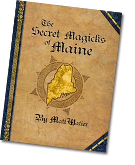 Secret Magicks of Maine Childrens book by Matt Watier